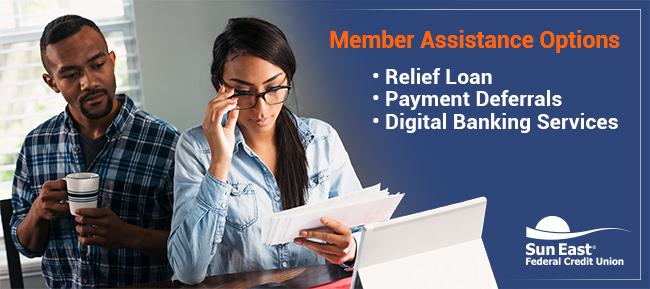Member Assistance Options Sun East Federal Credit Union